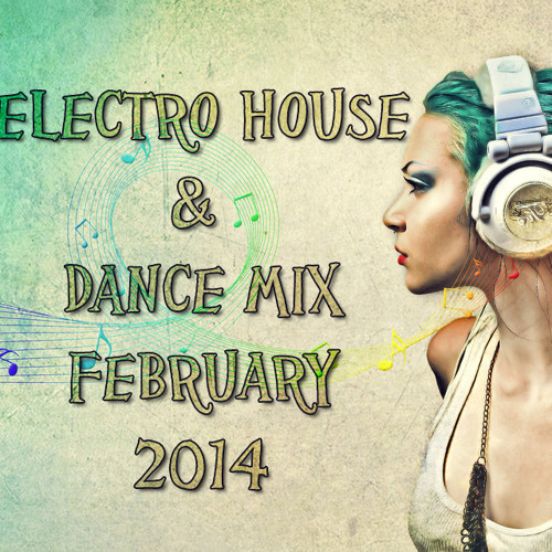 NEW Best Electro House & Dance Mix February 2014