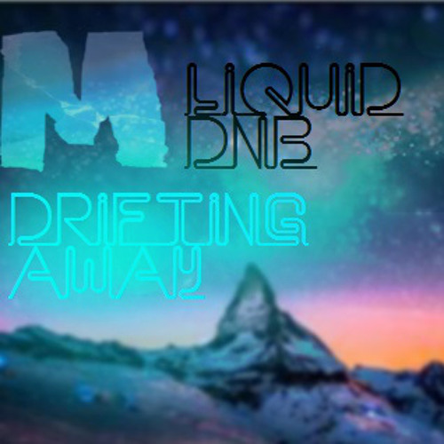 Drifting away-Midnightclear liquid dnb