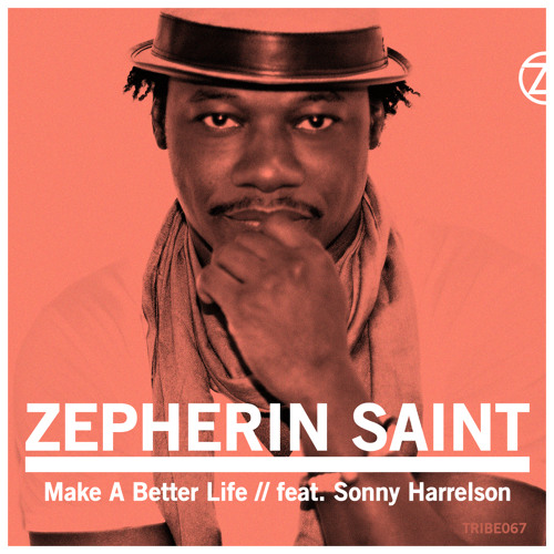 Zepherin Saint | 'Make A Better Life' feat. Sonny Harrelson (Preview)