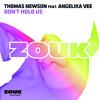 Thomas Newson ft. Angelika Vee - Don't Hold Us (Radio Edit)