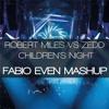 Robert Miles VS Zedd - Childrens Night (Fabio Even Mashup)