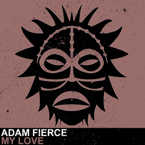 Adam Fierce - My Love