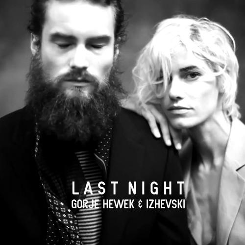 Gorje Hewek & Izhevski - Last Night