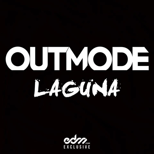 Laguna by Outmode - EDM.com Exclusive