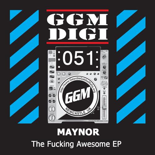 Maynor - Fucking Awesome (GGM Digital 51)