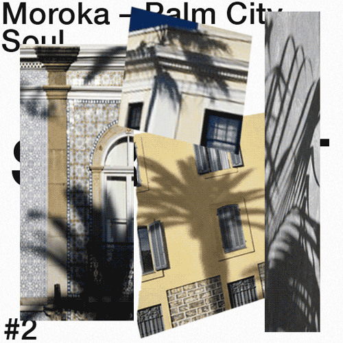 "Mix tape #2 – ""Palm City Soul"" by Moroka"