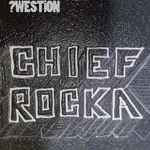 Chief Rocka /Question