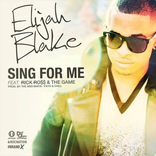 Elijah Blake - Sing For Me feat. Rick Ross & Game
