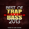 Best of Trap and Bass 2013 - Kurk Kokane [FREE DL]