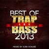 Best of Trap and Bass 2013 - Kurk Kokane [FREE DL]