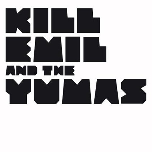 Kill Emil & The Yumas - I'm A Yuma