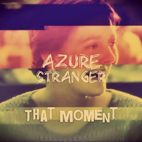 Azure Stranger - That Moment [Free Download]