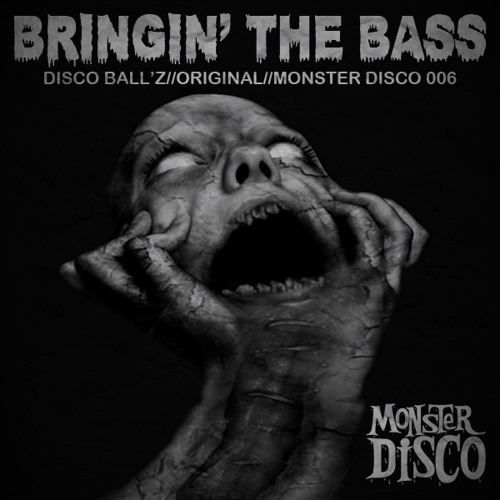 Disco Ball'z//Bringin' The Bass//Monster Disco 006 (FREE EXCLUSIVE DOWNLOAD)
