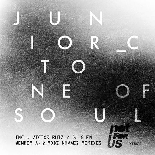 Junior C. - Tone of Soul EP Incl. Victor Ruiz, DJ Glen & Wender A., Rods Novaes Remixes [NFU078]
