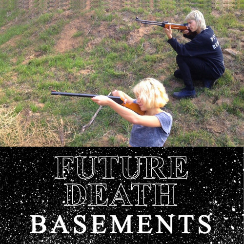 Future Death - Basements