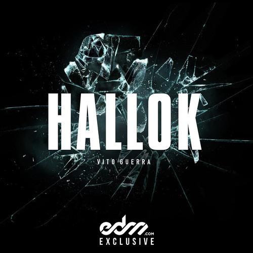 Hallok by Vito Guerra - EDM.com Exclusive