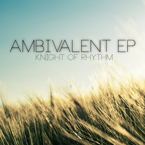 DER0292: Knight Of Rhythm - Ambivalent EP [Out Now Beatport]