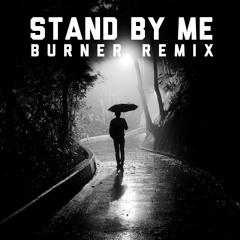 KiTheory x Burner - Stand By Me REMIX