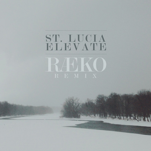 St. Lucia - Elevate (RAEKO Remix)