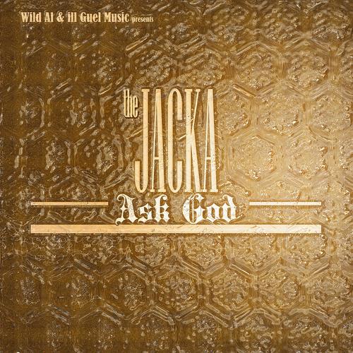 the Jacka - Ask God (Prod by Don Juan C)