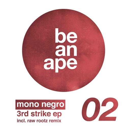 Mono Negro - 3rd Strike EP (be an ape)