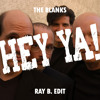 The Blanks - Hey Ya! (Ray B. Edit) FREE DOWNLOAD