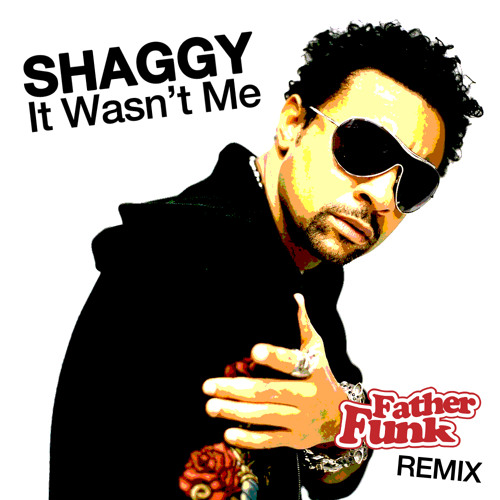 Shaggy - It Wasn't Me (Father Funk Remix) [FREE DOWNLOAD]