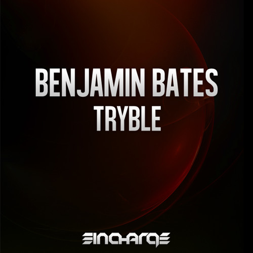 Benjamin Bates - Tryble (Preview) [In Charge Recordings]