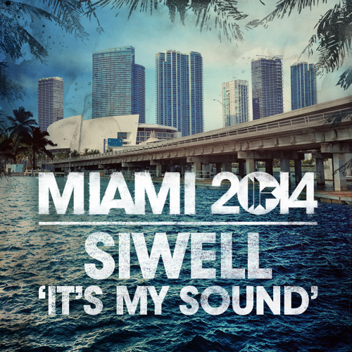 Siwell - It's My Sound (Toolroom Miami 2014) - Out Now!