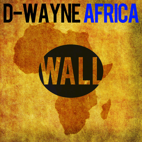 D-wayne - Africa (Available February 24)
