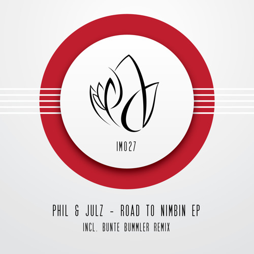 IM027 - Phil & JulZ - ROAD TO NIMBIN EP Incl. Bunte Bummler Remix