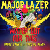 Major Lazer Ft. Daddy Yankee - Watch Out For This (YACO DJ REMIX)