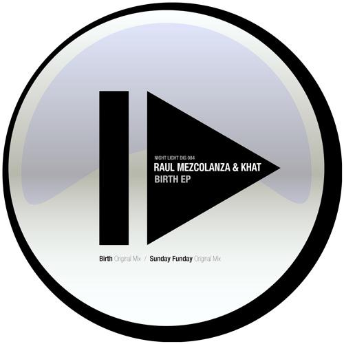Raul Mezcolanza And Khat - Sunday Funday - Night Light Records
