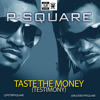 PSQUARE - Taste The Money Testimony