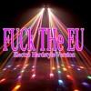 Fuck The EU Electro Hardstyle Version