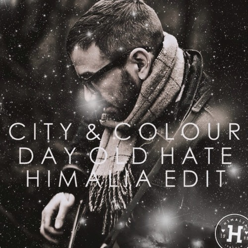 City & Colour - Day Old Hate (Himalia Edit)