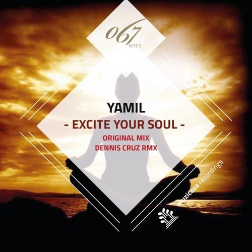 Yamil - Excite Your Soul (Dennis Cruz Remix) SC