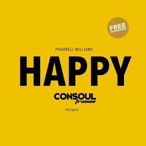 Pharell Williams - Happy (Consoul Trainin Remix)