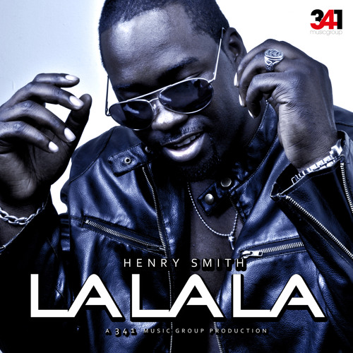 Henry Smith - LaLaLa (prod. By 341 Music Group)