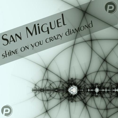 San Miguel - Shine on you crazy diamond [phonothek podcast # 011]