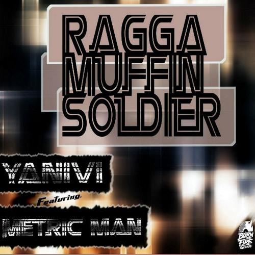 Yanivi Ft Metric Man - Ragga Muffin Soldier (Free Download)