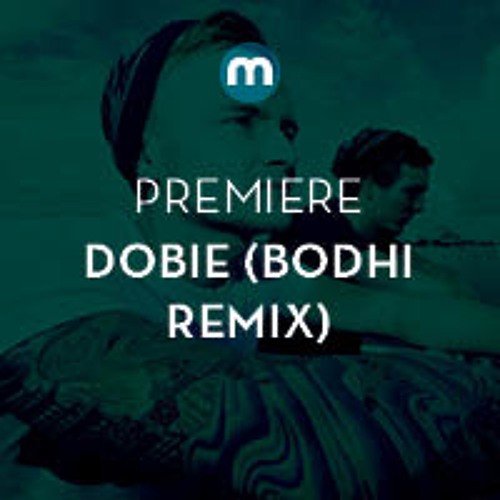 Premiere: Dobie ft Ninety 9 'Cloud 98 3/4' (Bodhi remix)