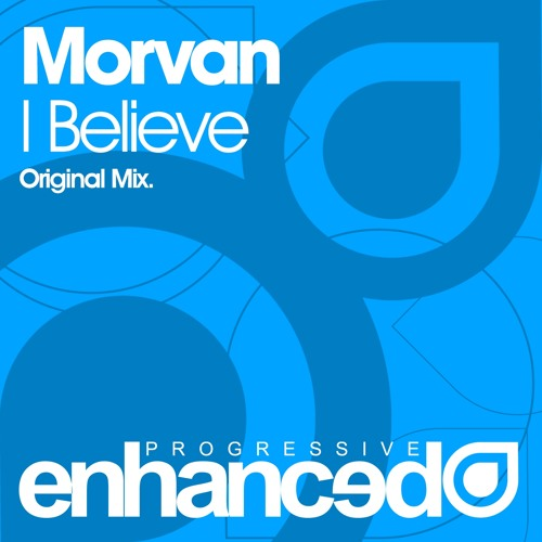 Morvan - I Believe (Original Mix) [OUT NOW]