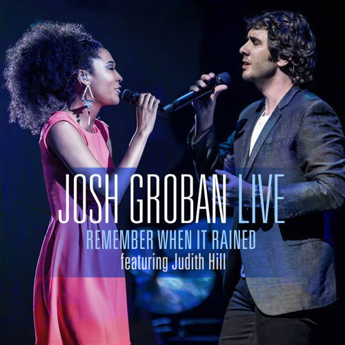 Josh Groban Ft. Judith Hill - Remember When It Rained (Live)