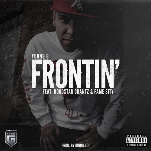 Frontin (Feat. Hoodstar Chantz & FameSity) (Prod. By DrankBoi)