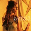 (We Started A) Fire - Katie Cole