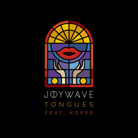 Joywave - Tongues (Ft. KOPPS)