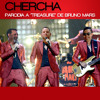 Chercha (Bruno Mars Treasure Parody)