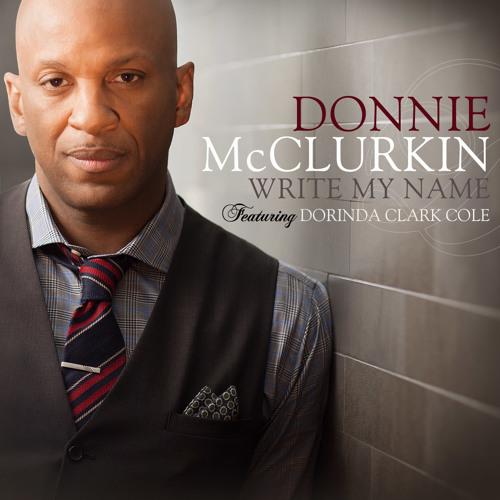 """Donnie McClurkin """"Write My Name"""" Featuring Dorinda Clark Cole"""