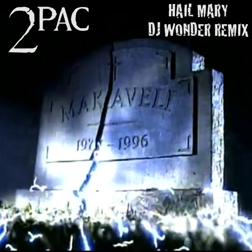 2Pac - Hail Mary (DJ Wonder Remix)